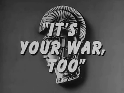 It's Your War, Too