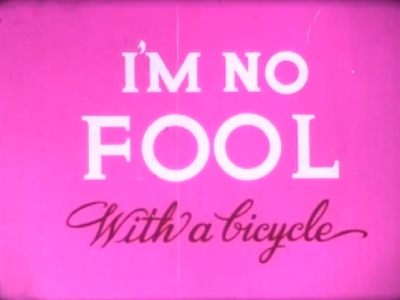 I'm No Fool... With a Bicycle