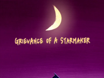 Grievance Of A Starmaker