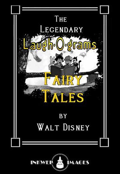 The Legendary Laugh-O-Grams Fairy Tales