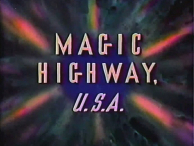 Magic Highway, U.S.A.