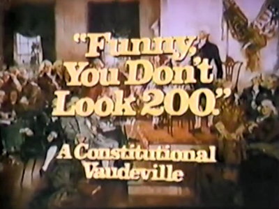 Funny, You Don't Look 200 : A Constitutional Vaudeville
