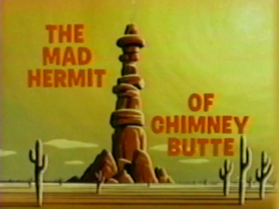 The Mad Hermit of Chimney Butte