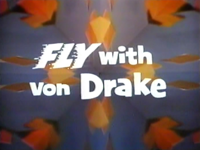 Fly With Von Drake