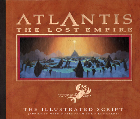 Atlantis - The Lost Empire : The Illustrated Script