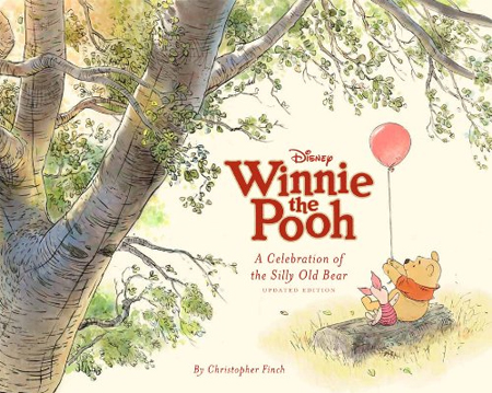 Winnie the Pooh : A Celebration of the Silly Old Bear (Updated Edition)