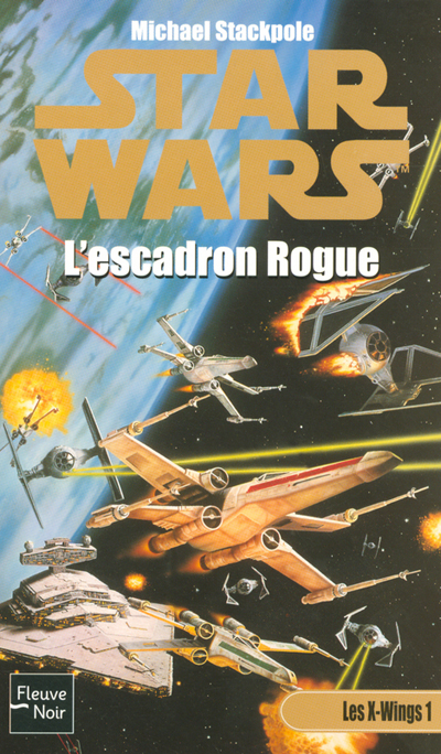 Les X-Wings - 1 : L'Escadron Rogue