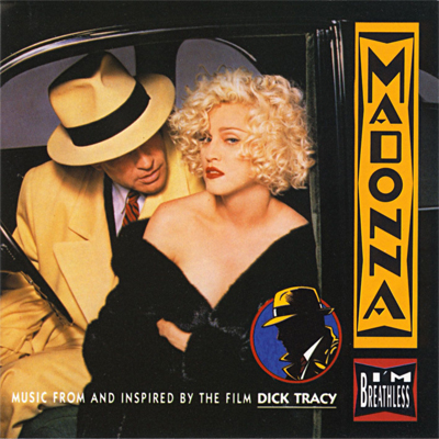 I'm Breathless : Music from and Inspired by the film Dick Tracy
